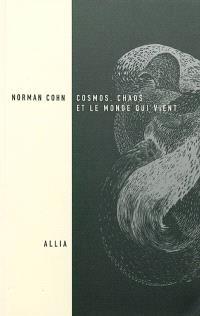 Cosmos, chaos et le monde qui vient : du mythe du combat à l'eschatologie