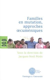 Familles en mutation, approches oecuméniques
