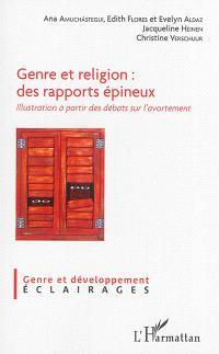 Genre et religion : des rapports épineux : illustration à partir des  débats sur l'avortement