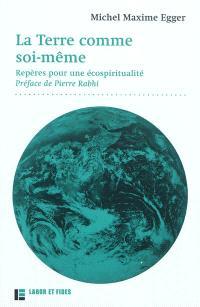La Terre comme soi-même : repères pour une écospiritualité
