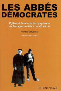 Les abbés démocrates : Eglise et émancipation paysanne en Bretagne au début du XXe siècle