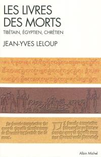 Les livres des morts : tibétain, égyptien, chrétien