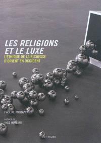 Les religions et le luxe : l'éthique de la richesse d'Orient en Occident