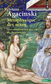 Métaphysique des sexes : masculin-féminin, aux sources du christianisme