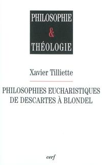 Philosophies eucharistiques de Descartes à Blondel