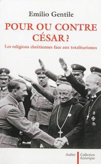 Pour ou contre César ? : les religions chrétiennes face aux totalitarismes