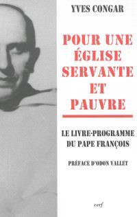 Pour une Eglise servante et pauvre : le livre-programme du pape François