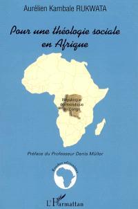 Pour une théologie sociale en Afrique : étude sur les enjeux du discours sociopolitique de l'Eglise catholique au Congo-Kinshasa entre 1990 et 1997