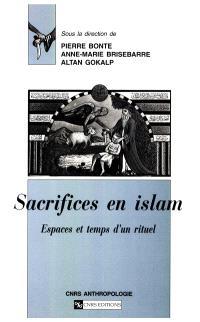 Sacrifices en islam : espaces et temps d'un rituel