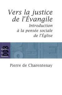 Vers la justice de l'Evangile : introduction à la pensée sociale de l'Eglise