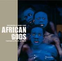 African gods : contemporary rituals and beliefs