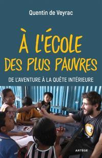 A l'école des plus pauvres : de l'aventure à la quête intérieure