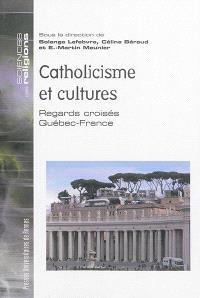 Catholicisme et cultures : regards croisés Québec-France