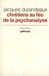 Chrétiens au feu de la psychanalyse