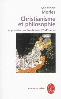 Christianisme et philosophie : les premières confrontations (Ier-VIe siècle)