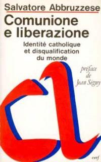 Comunione e liberazione : identité catholique et disqualification du monde