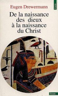 De la naissance des dieux à la naissance du Christ : une interprétation des récits de la nativité de Jésus d'après la psychologie des profondeurs