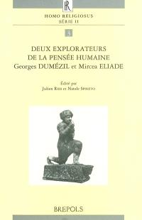Deux explorateurs de la pensée humaine, Georges Dumézil et Mircea Eliade