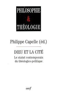 Dieu et la cité : le statut contemporain du théologico-politique