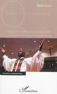 Dieu et la race aux Etats-Unis : le pouvoir politique de l'Eglise noire