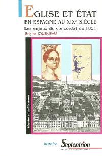Eglise et Etat en Espagne au XIXe siècle : les enjeux du concordat de 1851