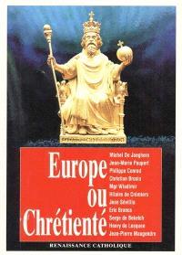 Europe ou chrétienté : l'histoire contre l'Europe de Maastricht : actes de la 7e Université d'été de Renaissance catholique, Hurigny, juillet 1998