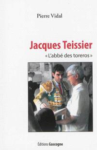 Jacques Teissier, l'abbé des toreros