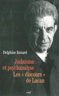 Judaïsme et psychanalyse : les discours de Lacan