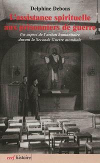 L'assistance spirituelle aux prisonniers de guerre : un aspect de l'action humanitaire durant la Seconde Guerre mondiale