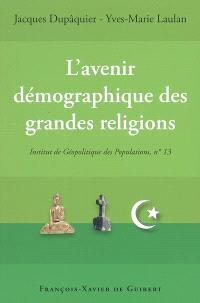 L'avenir démographique des grandes religions du monde : actes du colloque, Paris, le 25 novembre 2004
