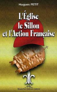 L'Eglise, le Sillon et l'Action française