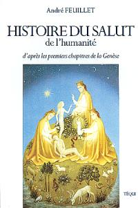 L'histoire du salut de l'humanité d'après les premiers chapitres de la Genèse - André Feuillet