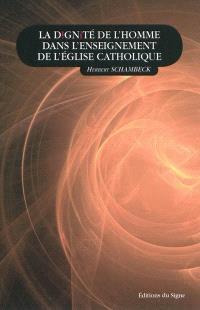 La dignité de l'homme dans l'enseignement de l'Eglise catholique