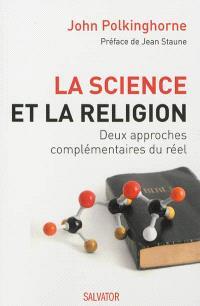 La science et la religion : deux approches complémentaires du réel