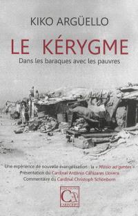 Le kérygme : dans les baraques avec les pauvres : une expérience de nouvelle évangélisation, la missio ad gentes