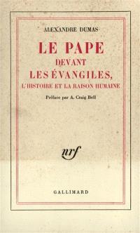 Le pape devant les Evangiles : l'histoire et la raison humaine