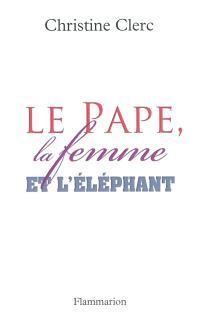 Le pape, la femme et l'éléphant