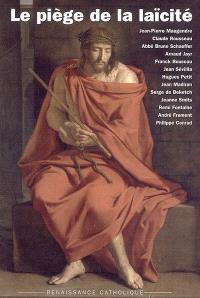Le piège de la laïcité : actes de la XIIIe Université d'été de la Renaissance catholique, Villepreux, juillet 2004