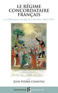 Le régime concordataire français : la collaboration des Eglises et de l'Etat, 1802-1905