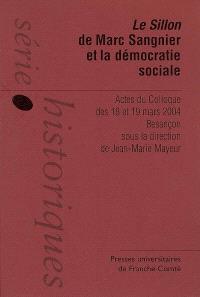 Le Sillon de Marc Sangnier et la démocratie sociale : actes du colloque des 18 et 19 mars 2004, Besançon