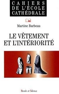 Le vêtement et l'intériorité : frontière, protection ou relation ?