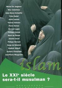 Le XXIe siècle sera-t-il musulman ? : actes de la IXe Université d'été de Renaissance catholique, Hurigny, juillet 2000