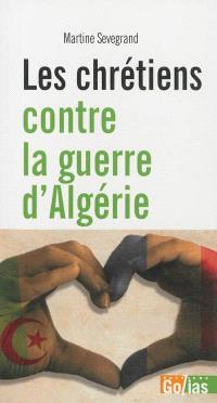 Les chrétiens contre la guerre d'Algérie