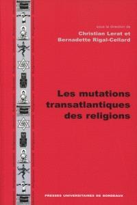 Les mutations transatlantiques des religions