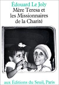 Mère Teresa et les Missionnaires de la charité