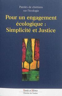 Pour un engagement écologique : simplicité et justice : paroles de chrétiens sur l'écologie