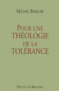 Pour une théologie de la tolérance