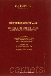 Propositions pastorales : séminaires, écoles, catéchisme, liturgie : une contribution à l'année de la foi