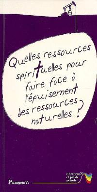 Quelles ressources spirituelles pour faire face à l'épuisement des ressources naturelles ?