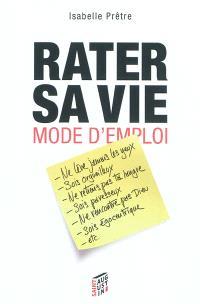 Rater sa vie : mode d'emploi